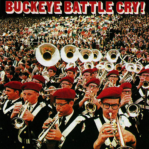 Buckeye Battle Cry! by Ohio State University Marching Band
