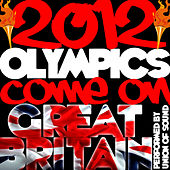 2012 Olympics: Come On Great Britain by Union Of Sound