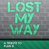 Lost My Way (Originally Performed By Plan B) by Big Hitters 2012
