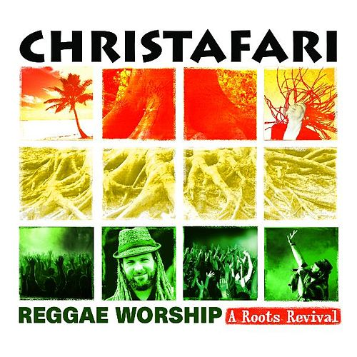 Reggae Worship: A Roots Revival by Christafari