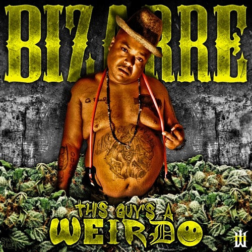 This Guy's a Weirdo by Bizarre