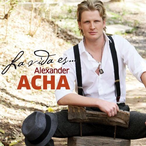 La vida es (Deluxe) by Alexander Acha