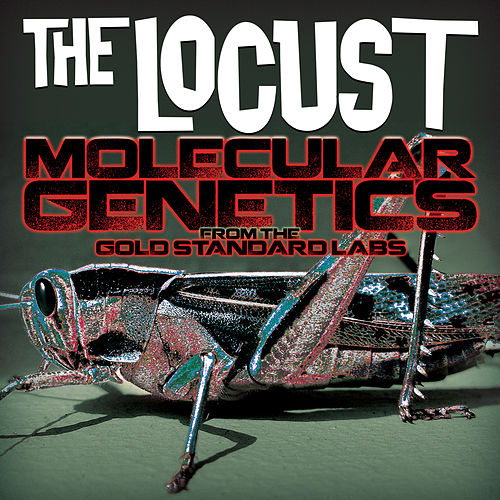 Molecular Genetics From The Gold Standard Labs by The Locust