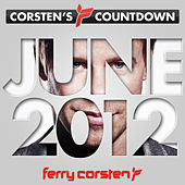 Ferry Corsten presents Corsten's Countdown June 2012 by Various Artists