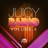 Juicy Radio Volume 4 by Various Artists