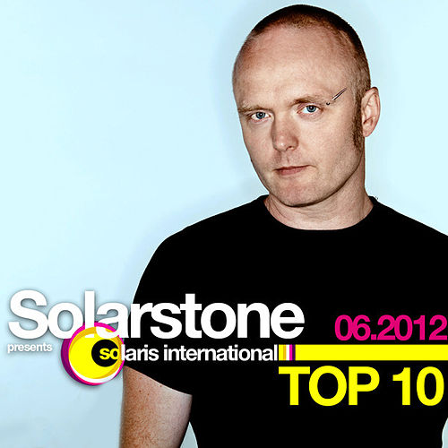 Solarstone presents Solaris International Top 10 (06.2012) by Various Artists
