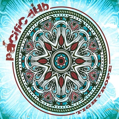 Tightrope by Pacific Dub