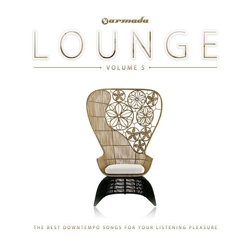 Armada Lounge, Vol. 5 (The Best Downtempo Songs For Your Listening Pleasure) by Various Artists