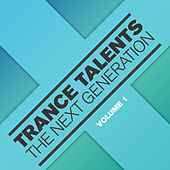 Trance Talents - The Next Generation, Vol. 1 by Various Artists