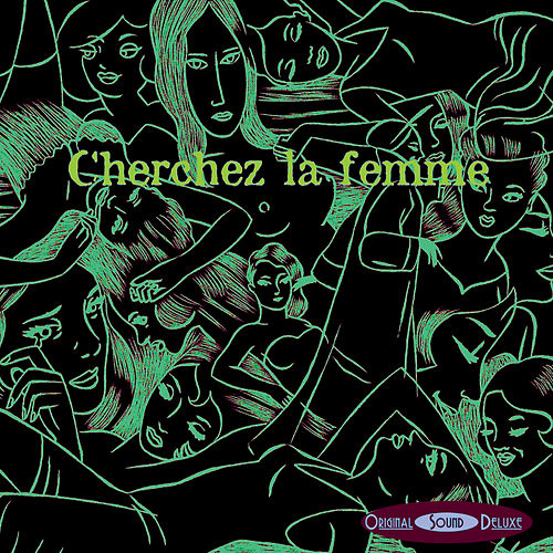 Original Sound Deluxe - Cherchez la Femme by Various Artists