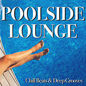 Poolside Lounge - Chill Beats and Deep Grooves by Various Artists