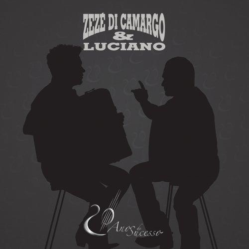 Zezé Di Camargo e Luciano - 20 Anos de Carreira by Zezé Di Camargo & Luciano