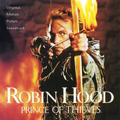 Robin Hood: Prince of Thieves (Original Motion Picture Soundtrack) by Various Artists