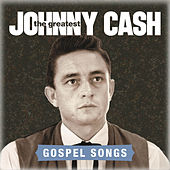 The Greatest: Gospel Songs by Johnny Cash