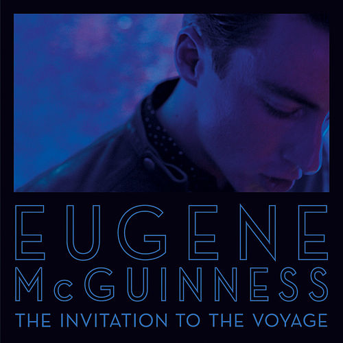 The Invitation To The Voyage von Eugene McGuinness