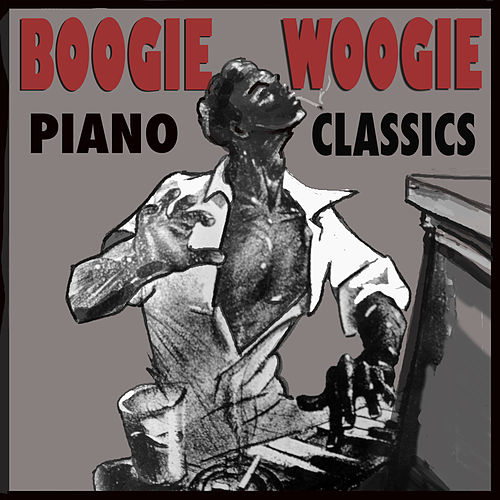 Boogie Woogie Piano Classics by Various Artists