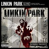 Hybrid Theory: Live Around The World by Linkin Park