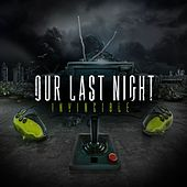 Invincible by Our Last Night