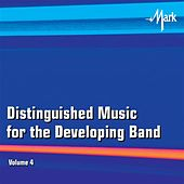 Distinguished Music for the Developing Band, Vol. 4 by Rutgers Wind Ensemble