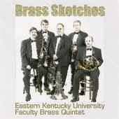 Brass Sketches by Eastern Kentucky University Faculty Brass Quintet