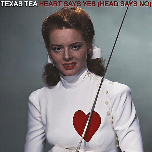 Heart Says Yes (Head Says No) by Texas Tea