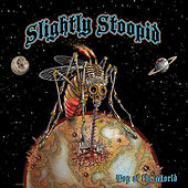 Top of the World by Slightly Stoopid