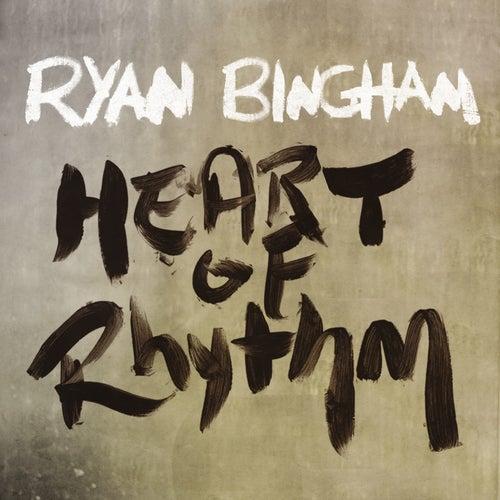 Heart of Rhythm by Ryan Bingham
