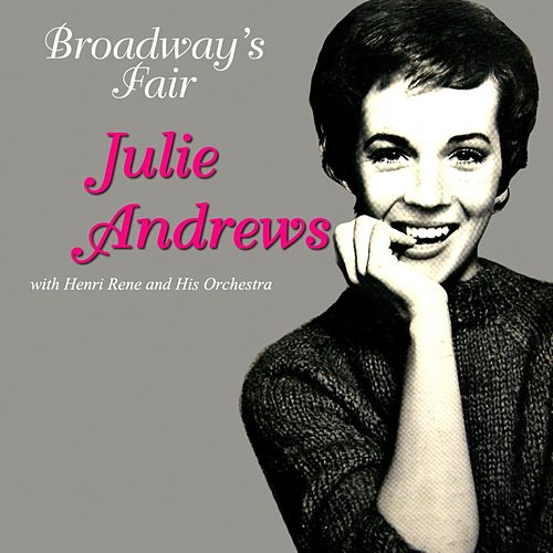 Broadway's Fair by Julie Andrews