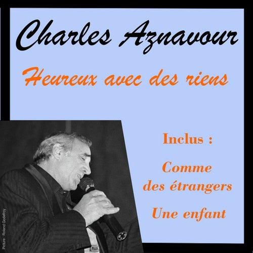 Heureux avec des riens by Charles Aznavour