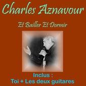 Et bailler et dormir by Charles Aznavour