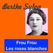 Frou frou by Berthe Sylva