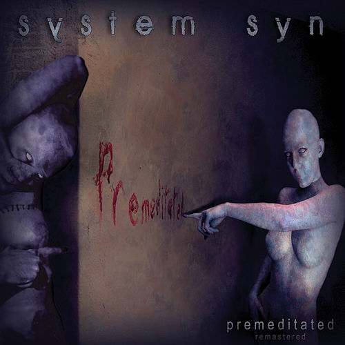 Premeditated (Remastered) by System Syn