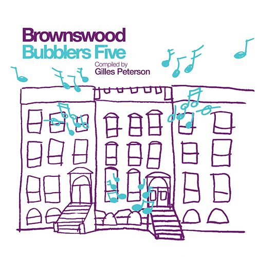 Gilles Peterson Presents Brownswood Bubblers Five by Gilles Peterson
