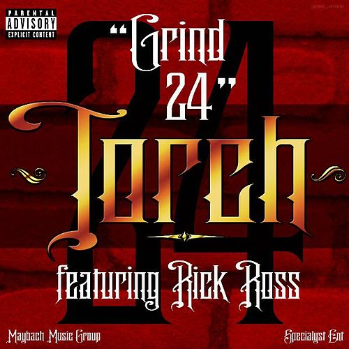Grind24 (feat. Rick Ross) by Torch