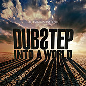 DJ Phantom presents Dubstep Into a World by Various Artists