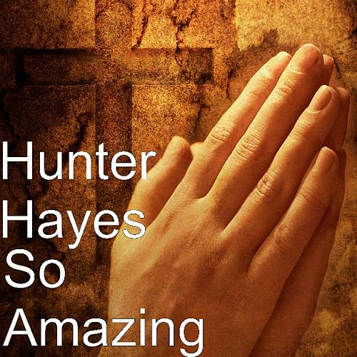 So Amazing by Hunter Hayes (Soul)