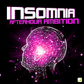 Insomnia - Afterhour Ambition (For extensive Afterhour celebrations - From House to Deep & Tech-House) by Various Artists