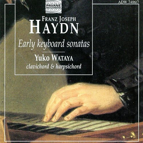 Haydn: Early Keyboard Sonatas by Yuko Wataya