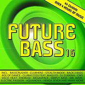 Future Bass 16 (44 Clubhits & Over 4 Hours Of Music) by Various Artists