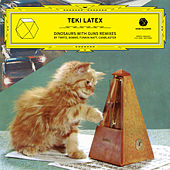 Dinosaurs With Guns Remixes - EP by Teki Latex