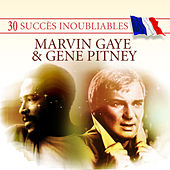 30 Succès inoubliables : Marvin Gaye & Gene Pitney by Various Artists