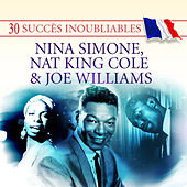 30 Succès inoubliables : Nina Simone, Nat King Cole & Joe Williams by Various Artists