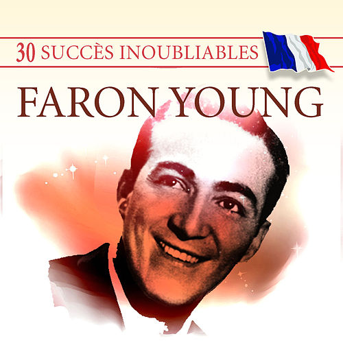 30 Succès inoubliables : Faron Young by Faron Young