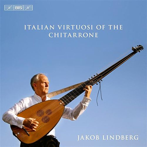 Italian Virtuosi of the Chitarrone by Jakob Lindberg