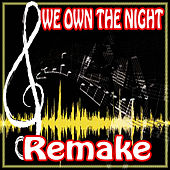 We Own the Night (Tiesto and Wolfgang Gartner Remake) by The Supreme Team