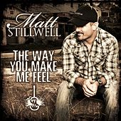 The Way You Make Me Feel by Matt Stillwell