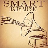 Smart Baby Music by Smart Baby Music