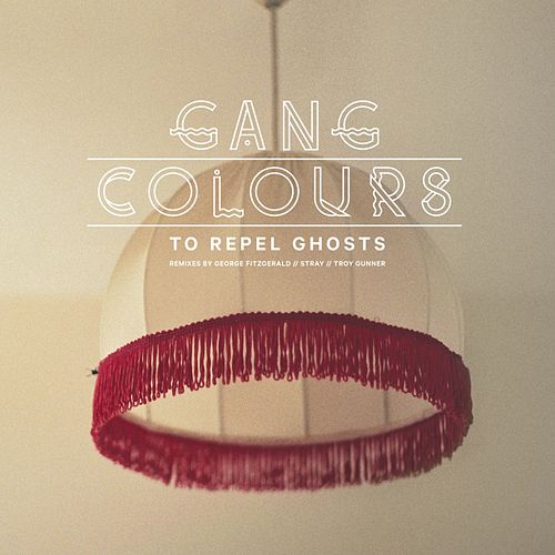 To Repel Ghosts by Gang Colours