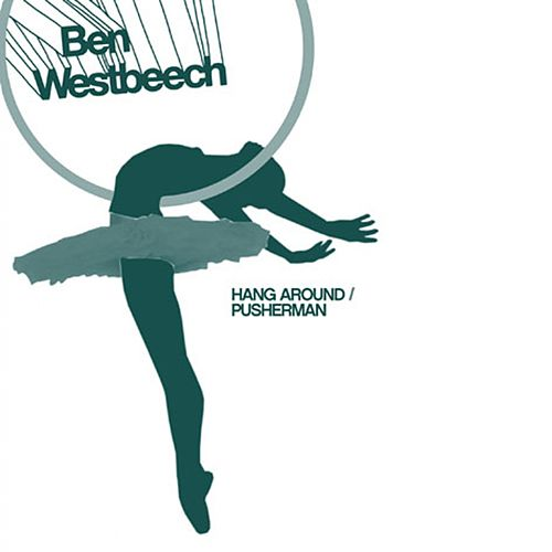 Hang Around Wahoo Remixes by Ben Westbeech