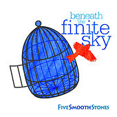 Beneath The Finite Sky by The Five Smooth Stones